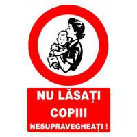 indicatoare nu lasati copii nesupravegheati